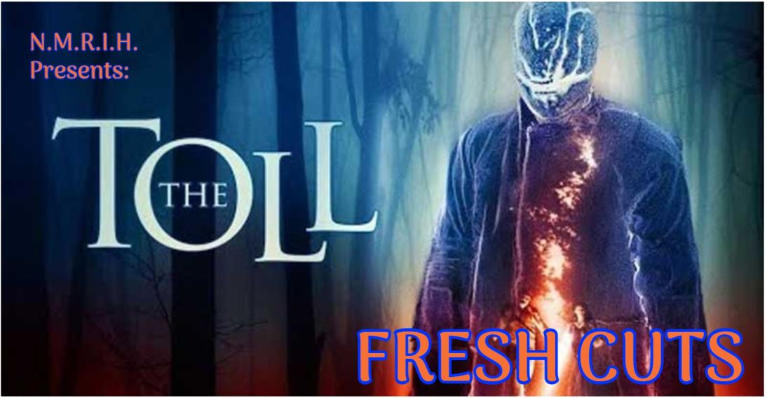 Fresh Cuts – THE TOLL (2021)