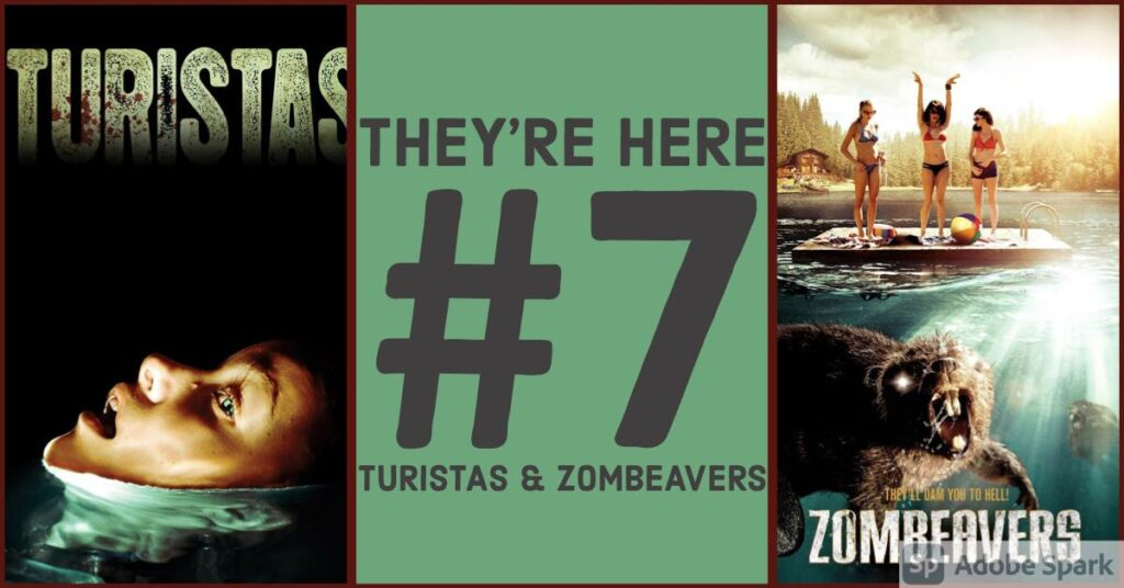 They're Here Podcast – Episode 007 – Turistas and Zombeavers