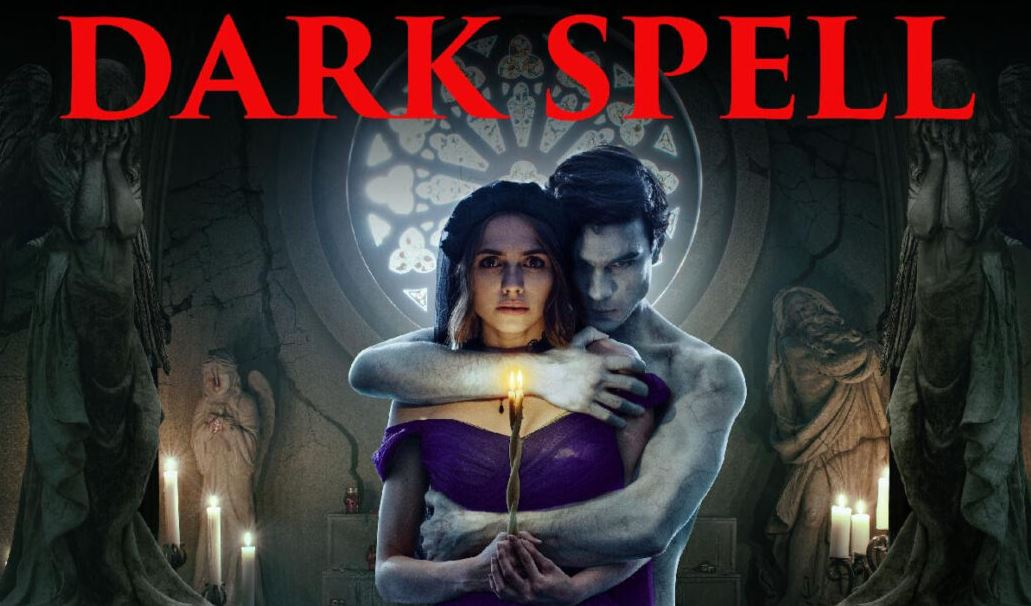 New Supernatural Horror Thriller DARK SPELL Comes To VOD, Blu-ray on July 6th, 2021
