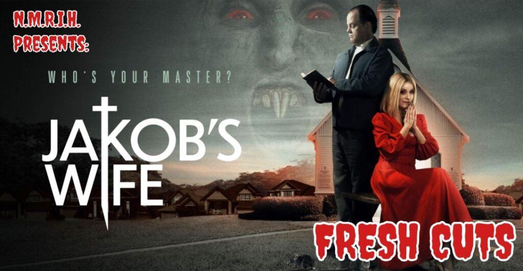 Fresh Cuts – JAKOB'S WIFE (2021)