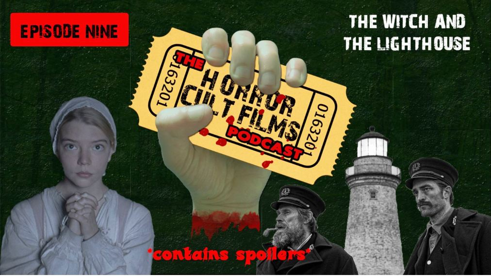 The HorrorCultFilms Podcast – Episode 9: The Witch and The Lighthouse