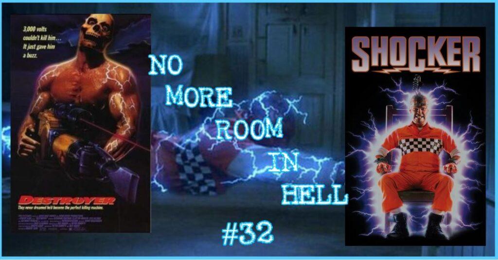 No More Room in Hell – Episode 32 – DESTROYER (1988) & SHOCKER (1989)