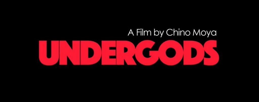 UNDERGODS In Theaters and on VOD Today!