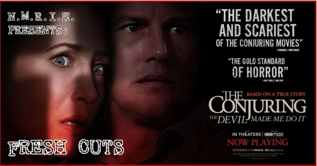 Fresh Cuts – The Conjuring: The Devil Made Me Do It (2021)