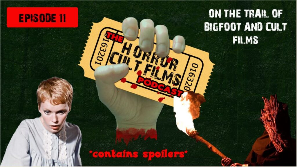 The HorrorCultFilms Podcast – Episode 11: On The Trail of Bigfoot and cult films