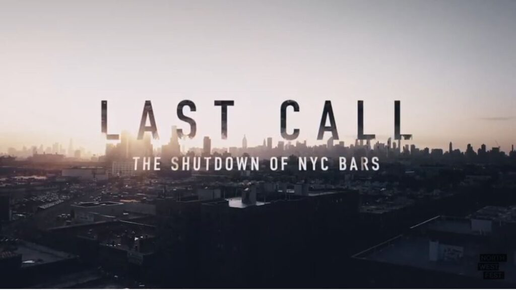 LAST CALL : THE SHUTDOWN OF NYC BARS- In Theaters July 16/On Demand August 13
