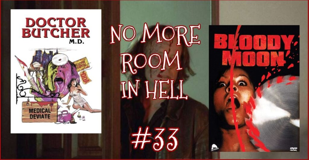 No More Room in Hell – Episode 33 – DOCTOR BUTCHER (1988) & BLOODY MOON (1981)