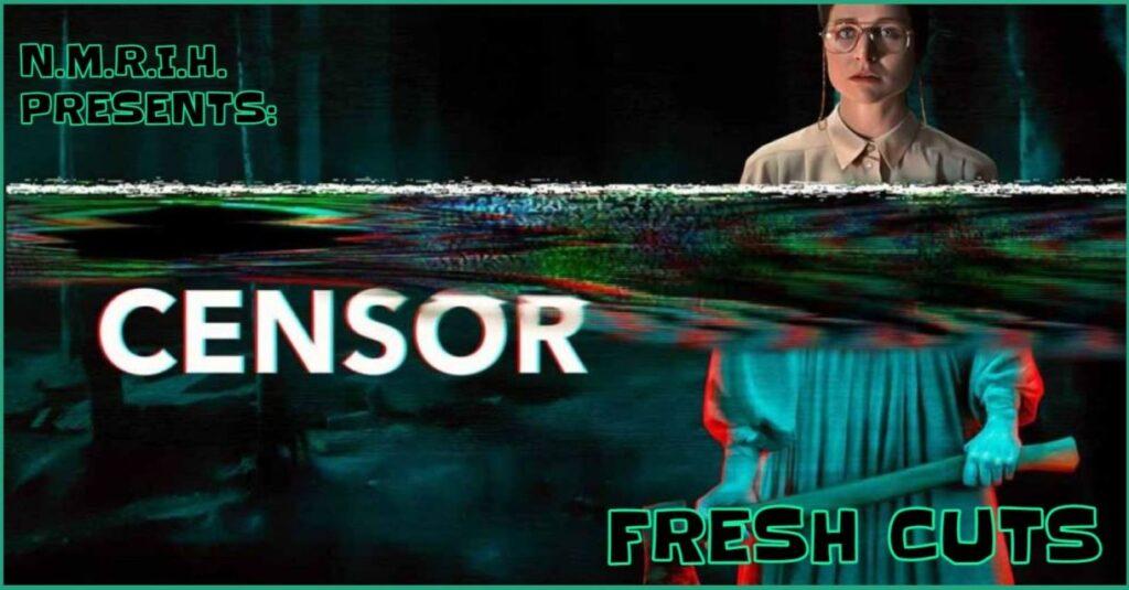 Fresh Cuts – Censor (2021)