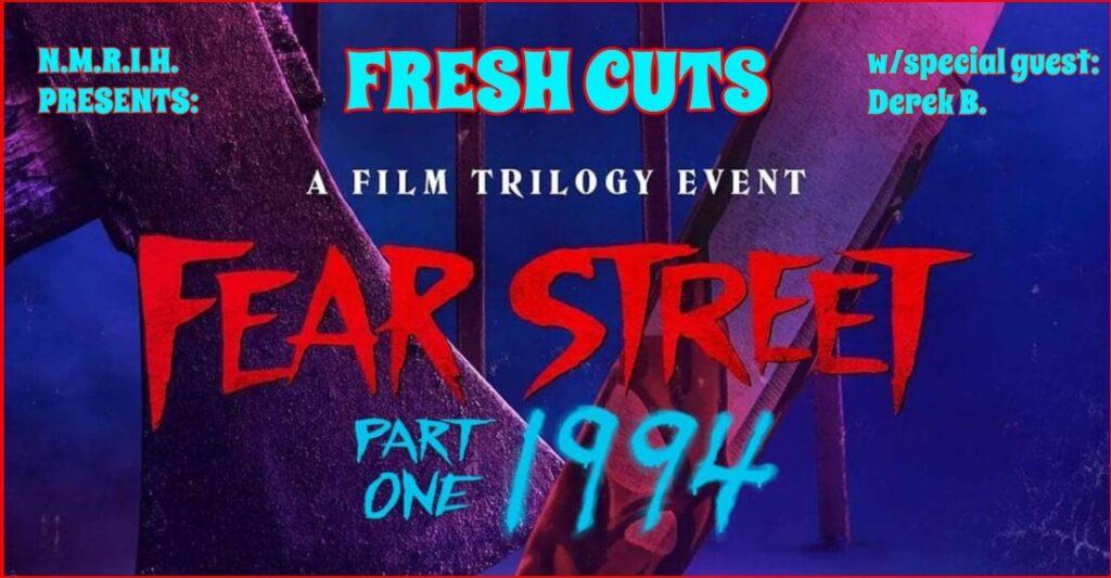 Fresh Cuts – Fear Street Part 1: 1994 (2021)