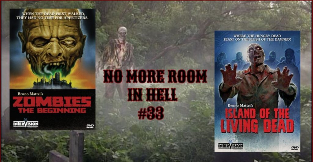 No More Room in Hell – Episode 34 – Bruno Mattei Double Feature