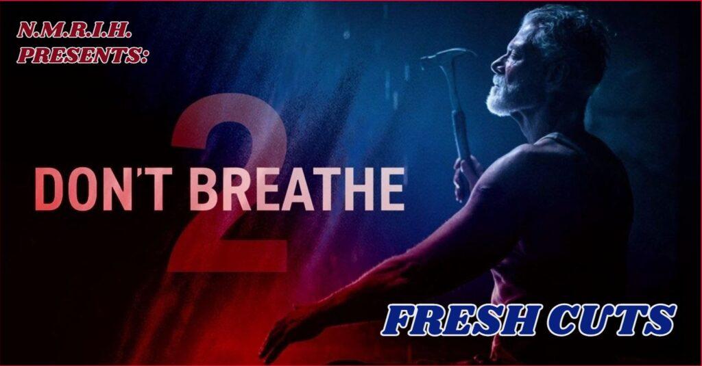 Fresh Cuts – Don't Breath 2 (2021)