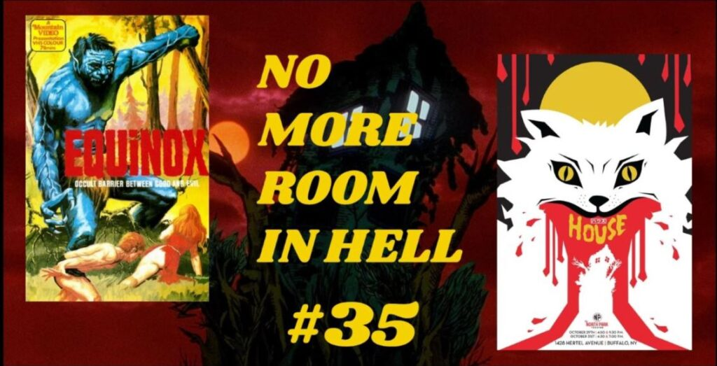 No More Room in Hell – Episode 35 – Equinox (1970) and House (1977)
