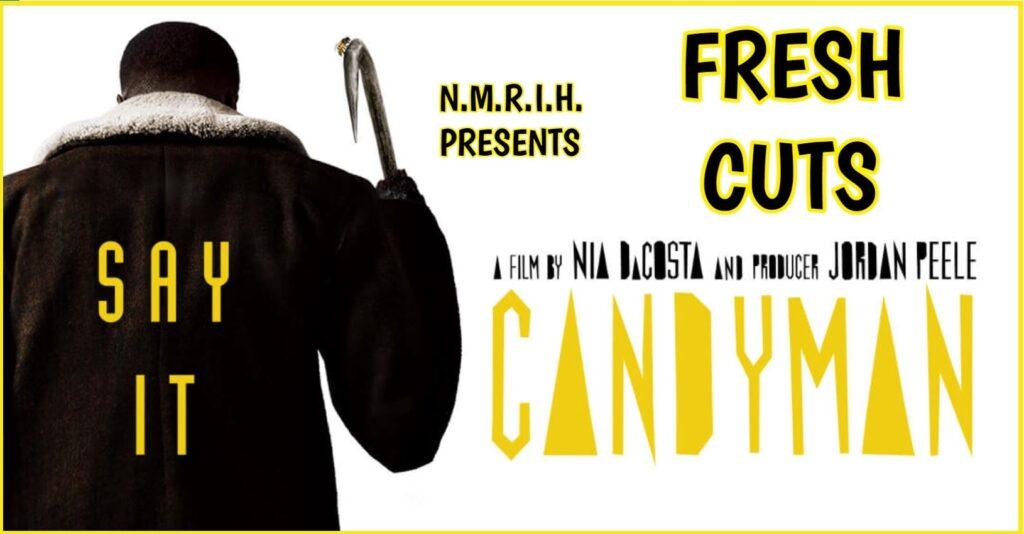 Fresh Cuts – Candyman (2021)