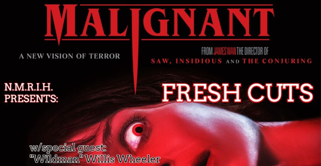 Fresh Cuts – Malignant (2021)
