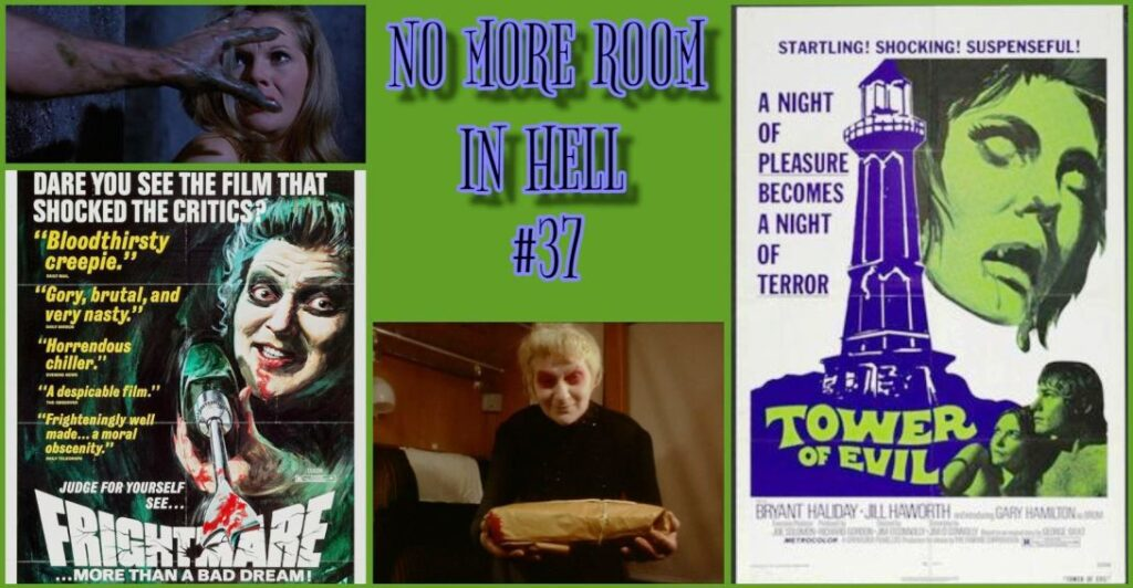 No More Room in Hell – Episode 37 – Tower of Evil (1972) & Frightmare (1974)