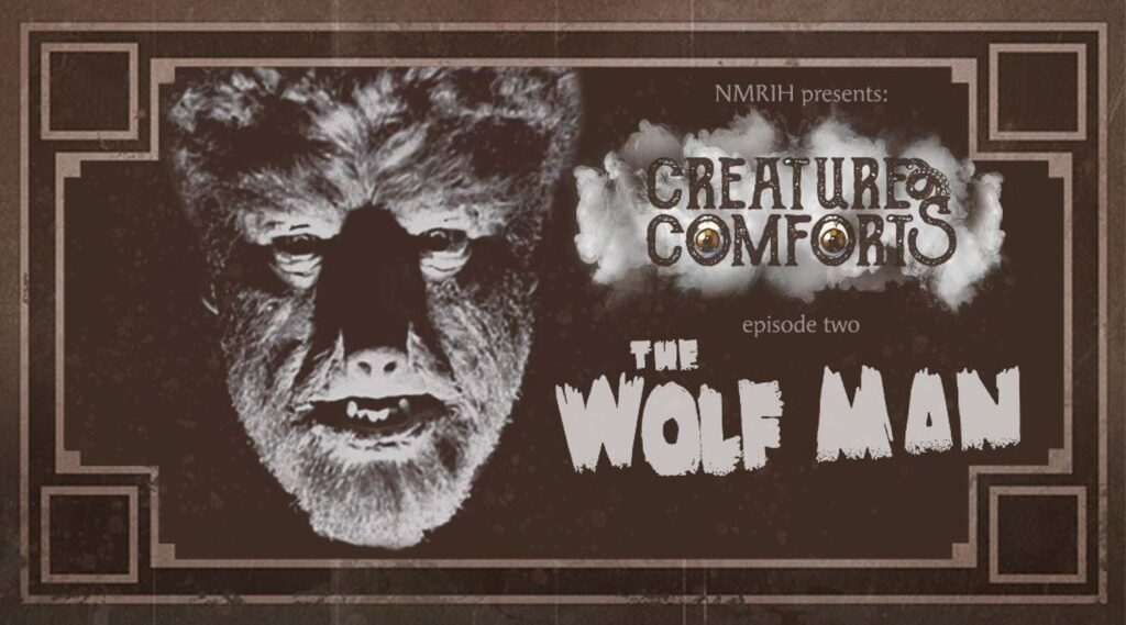 Creature Comforts Podcast – Episode 002 – The Wolf Man (1941)